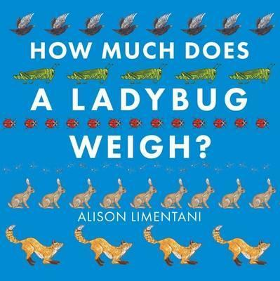 How Much Does a Ladybird Weigh? - Alison Limentani