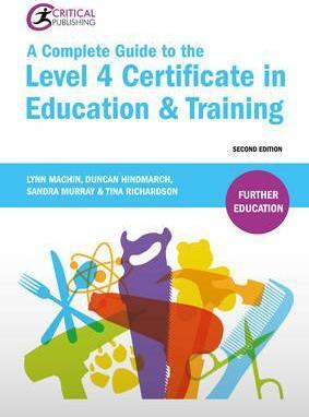 A Complete Guide to the Level 4 Certificate in Education and Training - Lynn Machin