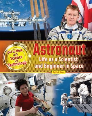 Astronaut: Life as a Scientist and Engineer in Space: 2016 - Ruth Owen