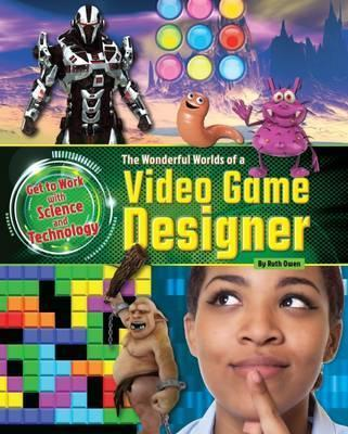 The Wonderful Worlds of a Video Game Designer - Ruth Owen
