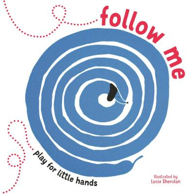Follow Me: Play for Little Hands - Lucie Sheridan