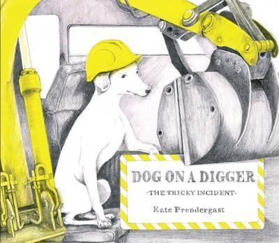 Dog On A Digger - Kate Prendergast