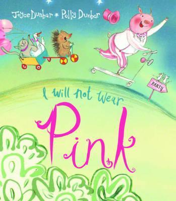 I Will Not Wear Pink - Joyce Dunbar
