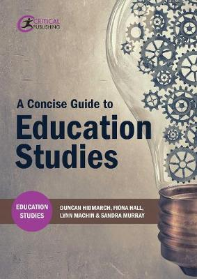 A Concise Guide to Education Studies - Duncan Hindmarch
