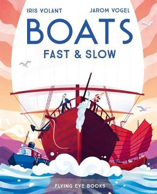 Boats: Fast and Slow - Iris Volant