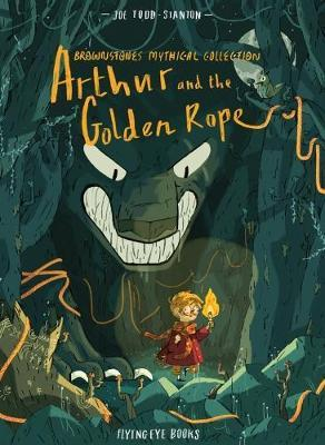 Arthur & the Golden Rope - Joe Todd-Stanton