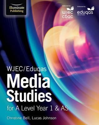 WJEC/Eduqas Media Studies for A Level Year 1 & AS - Christine Bell