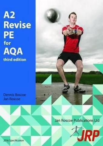 A2 Revise PE for AQA - Dr. Dennis Roscoe