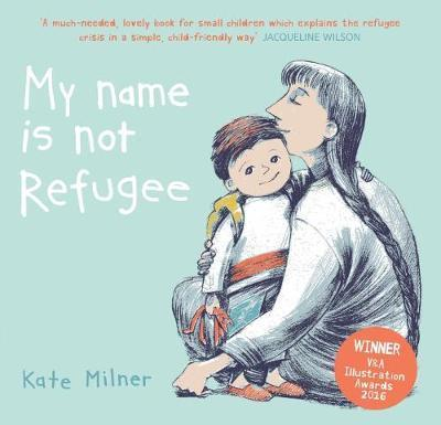 My Name is Not Refugee - Kate Milner