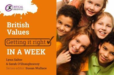 British Values: Getting it Right in a Week - Sarah O'Shaugnessy