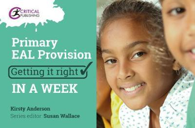 Primary EAL Provision: Getting it Right in a Week - Kirsty Anderson