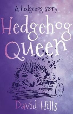 A Hedgehog Story: Hedgehog Queen - David Hills