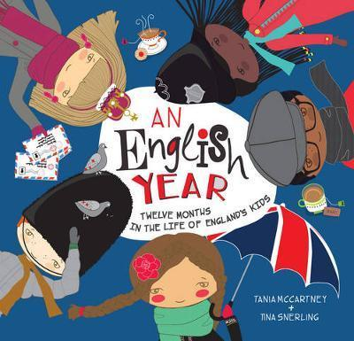 An English Year: Twelve Months in the Life of England's Kids - Tania McCartney