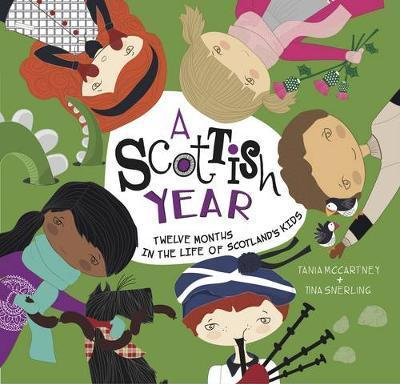 A Scottish Year: Twelve Months in the Life of Scotland's Kids - Tania McCartney