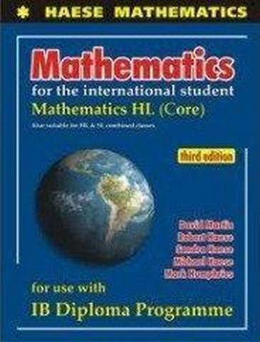 Mathematics for the International Student: Mathematics HL CORE (3rd Edition) -