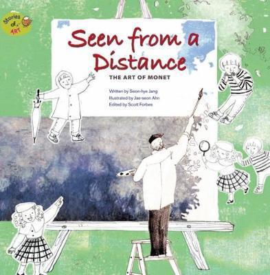 Seen from a Distance: The Art of Monet - Seon-Hye Jang