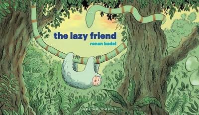 The Lazy Friend - Badel Ronan