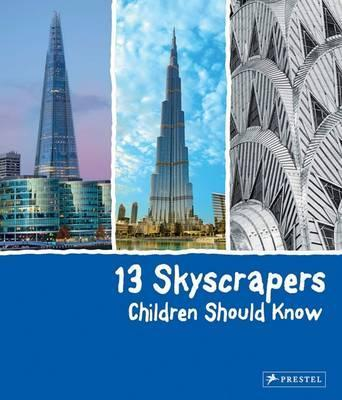 13 Skyscrapers Children Should Know - Brad Finger