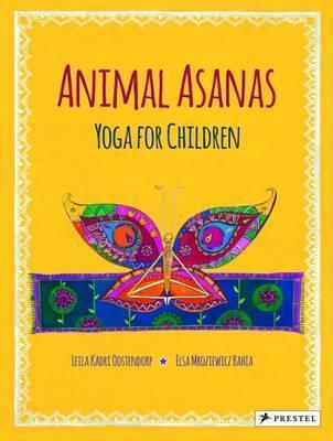 Animal Asanas: Yoga for Children - Leila Kadri Oostendorp