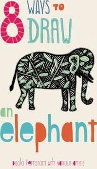 8 Ways to draw an Elephant - PB - Paola Ferrarotti