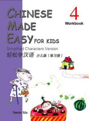 Chinese Made Easy for Kids vol.4 - Workbook - M. Yamin