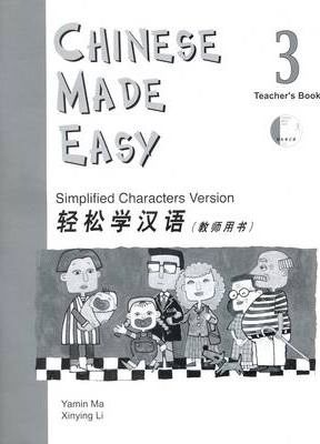 Chinese Made Easy: Simplified Characters Version: Book 3: Chinese Made Easy vol.3 - Teacher's Book Teacher's Book - M. Yamin