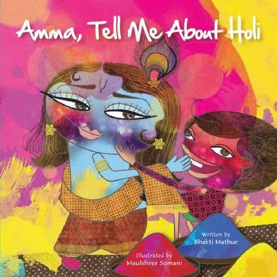 Amma Tell Me about Holi! - Bhakti Mathur