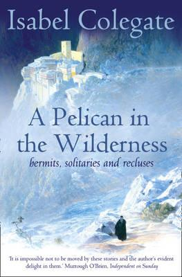 A Pelican in the Wilderness: Hermits