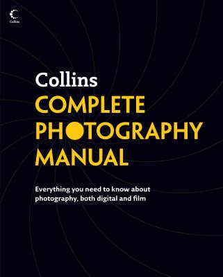 Collins Complete Photography Manual - Vicky Hales-Dutton