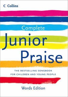 Complete Junior Praise: : Words edition - Peter Horrobin