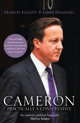 Cameron: Practically a Conservative - Francis Elliott