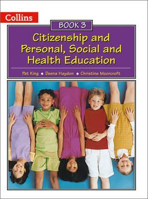 Collins Citizenship and PSHE - Book 3 - Pat King