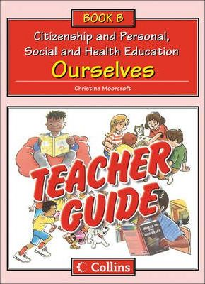 Collins Citizenship and PSHE - Teacher Guide B: Ourselves - Christine Moorcroft