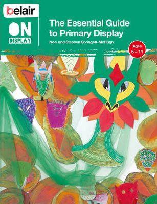 Belair On Display - The Essential Guide to Primary Display - Noel Springett-McHugh
