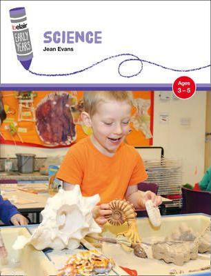 Belair: Early Years - Science: Ages 3-5 - Jean Evans