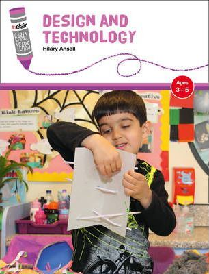 Belair: Early Years - Design and Technology: Ages 3-5 - Hilary Ansell