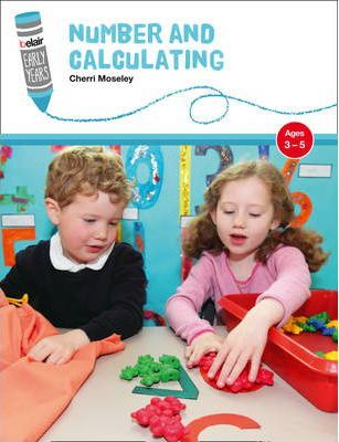 Belair: Early Years - Number and Calculating: Ages 3-5 - Cherri Moseley