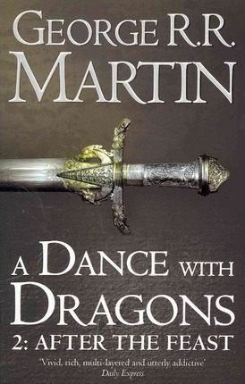 A Dance With Dragons: Part 2 After the Feast (A Song of Ice and Fire