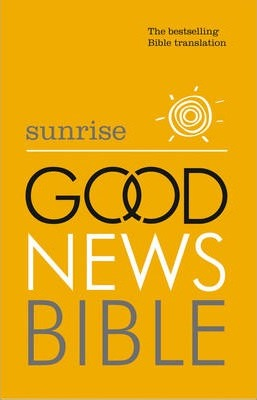 Sunrise Good News Bible (GNB): The Bestselling Bible Translation - British and Foreign Bible Society