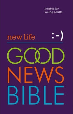 New Life Good News Bible (GNB): Perfect for young adults -