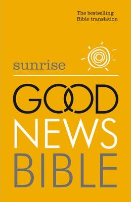 Sunrise Good News Bible (GNB): The Bestselling Bible Translation -