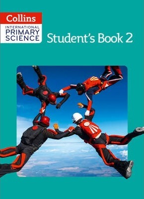 Collins International Primary Science - International Primary Science Student's Book 2 - Karen Morrison