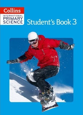 Collins International Primary Science - International Primary Science Student's Book 3 - Phillipa Skilicorn