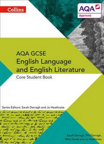 AQA GCSE ENGLISH LANGUAGE AND ENGLISH LITERATURE: CORE STUDENT BOOK (AQA GCSE English Language and English Literature 9-1) - Phil Darragh