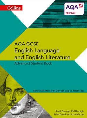 AQA GCSE English Language and English Literature Advanced Student Book (AQA GCSE English Language and English Literature 9-1) - Phil Darragh
