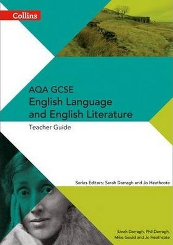 AQA GCSE English Language and English Literature Teacher Guide (AQA GCSE English Language and English Literature 9-1) - Phil Darragh