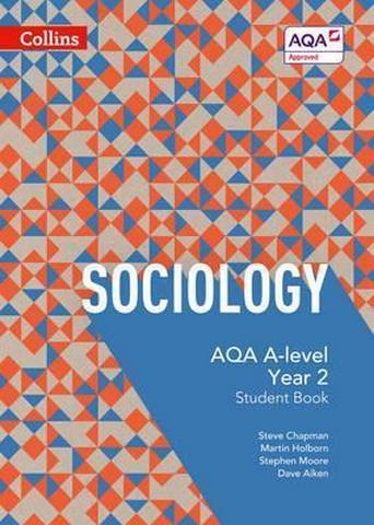 AQA A Level Sociology Student Book 2 (AQA A Level Sociology) - Steve Chapman