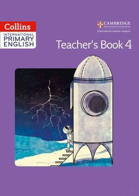 Collins Cambridge International Primary English - International Primary English Teacher's Book 4 - Catherine Baker