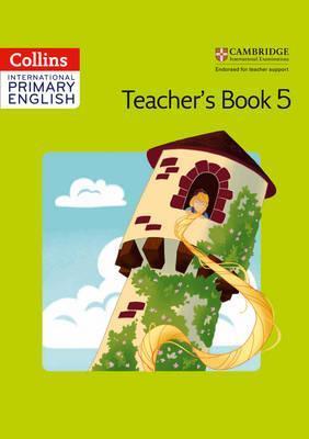 Collins Cambridge International Primary English - International Primary English Teacher's Book 5 - Fiona MacGregor