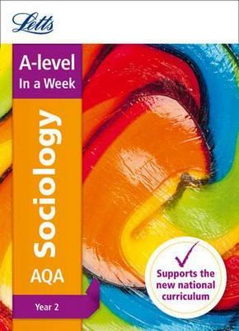 Letts A-level Revision Success - AQA A-level Sociology Year 2 In a Week - Letts A-Level